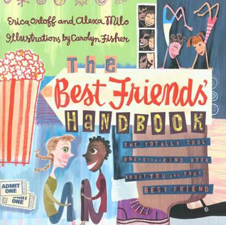 The Best Friends' Handbook: The Totally Cool One Of A Kind Book About You And Your Best Friend