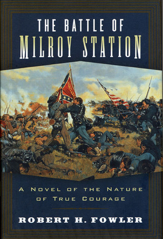 The Battle of Milroy Station: A Novel of the Nature of True Courage