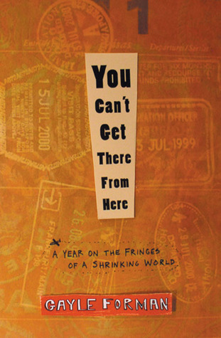You Can't Get There from Here by Gayle Forman