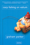 Carp Fishing on Valium by Graham Parker