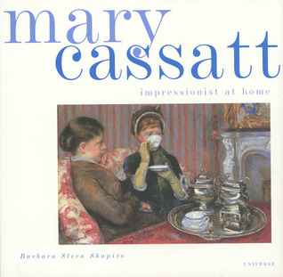Mary Cassatt: Pride, Passion and a Kingdom Lost (Universe's Quiet Moments)