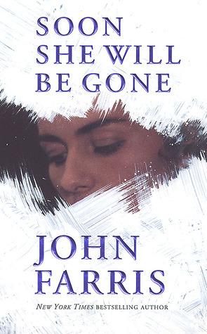 Soon She Will Be Gone by John Farris