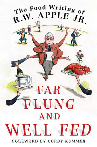 Far Flung and Well Fed by R.W. Apple
