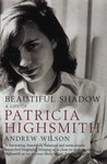 Beautiful Shadow: A Life of Patricia Highsmith
