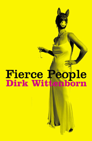 Fierce People by Dirk Wittenborn