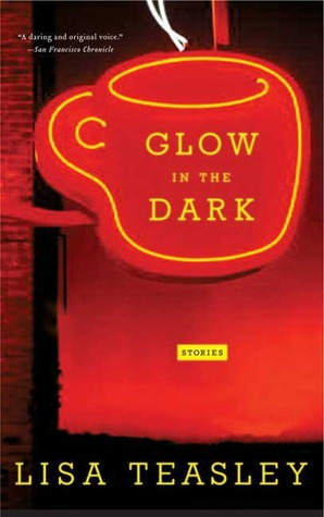 Glow in the Dark: Stories