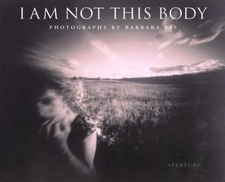 I am Not This Body: The Pinhole Photographs of Barbara Ess