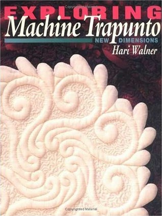Exploring Machine Trapunto. New Dimensions - Print on Demand ... by Hari Walner