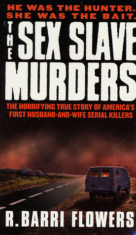 The Sex Slave Murders by R. Barri Flowers