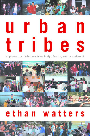 Urban Tribes by Ethan Watters
