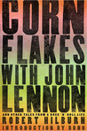 Corn Flakes with John Lennon: And Other Tales from a Rock 'n' Roll Life