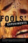 Fools' Experiments