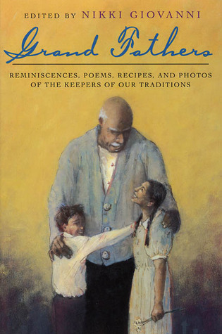 Grand Fathers: Reminiscences, Poems, Recipes, and Photos of the Keepers of Our Traditions