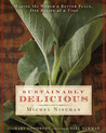 Sustainably Delicious: Making the World a Better Place, One Recipe at a Time