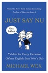 Just Say Nu: Yiddish for Every Occasion (When English Just Won't Do)