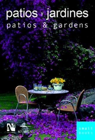 Patios and Gardens: Smallbooks Series