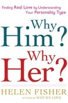 Why Him? Why Her?: Understanding Your Personality Type and Finding the Perfect Match