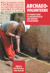 Archaeo-Volunteers: The World Guide to Archaeological and Heritage Volunteering