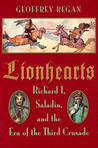 Lionhearts: Saladin, Richard I, and the Era of the Third Crusade