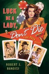 Luck Be a Lady, Don't Die (Rat Pack Mysteries, #2)