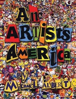An Artist's America by Michael  Albert