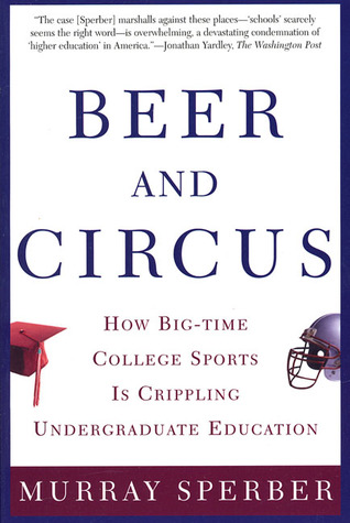 Beer and Circus by Murray A. Sperber