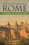 A Literary Companion to Rome: Including Ten Walking Tours