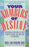 Your Numbers of Destiny: Discovering a Personal Life Path from the Month, Day and Year of Your Birth