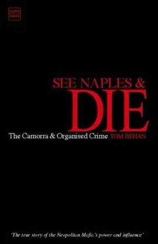 See Naples And Die by Tom Behan