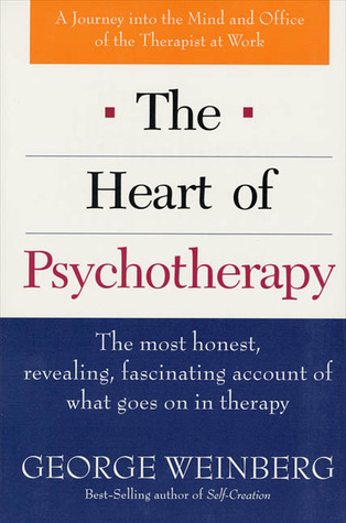 The Heart of Psychotherapy by George Weinberg