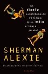 El diario completamente verídico de un indio a tiempo parcial by Sherman Alexie