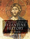 The Palgrave Atlas of Byzantine History