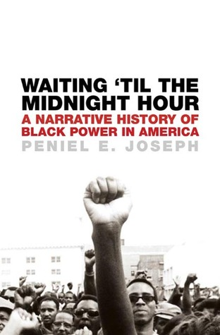 Waiting 'Til the Midnight Hour by Peniel E. Joseph