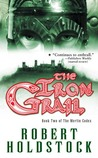 The Iron Grail (The Merlin Codex, Book 2)