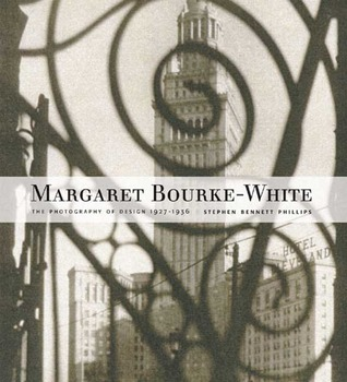 Margaret Bourke-White: The Photography of Design, 1927-1936