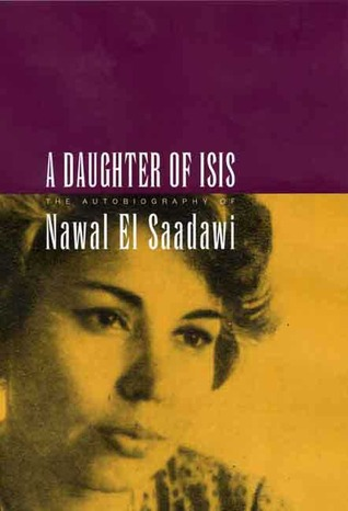 a-daughter-of-isis-the-autobiography-of-nawal-el-saadawi