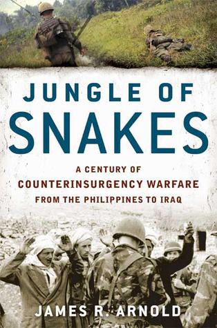 jungle-of-snakes-a-century-of-counterinsurgency-warfare-from-the-philippines-to-iraq
