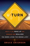 U-Turn: What If You Woke Up One Morning and Realized You Were Living the Wrong Life?