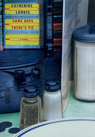 Some Days There's Pie by Catherine Landis