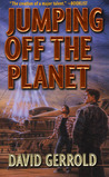 Jumping Off the Planet (Dingilliad, #1)