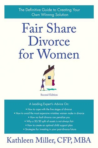 Fair Share Divorce for Women: The Definitive Guide to Creating a Winning Solution