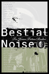 Bestial Noise: The Tin House Fiction Reader