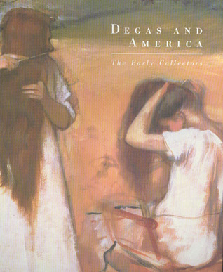 Degas and America: The Early Collectors
