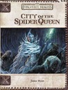 City of the Spider Queen (Dungeons and Dragons: Forgotten Realms, Game Adventure) (Forgotten Realms Campaign Setting (D&D): Core Rules)