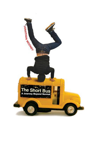 The Short Bus by Jonathan Mooney