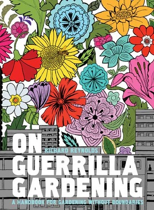 on-guerrilla-gardening-the-why-what-and-how-of-cultivating-neglected-public-space
