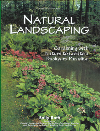 Natural Landscaping by Sally Roth