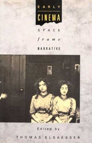 Early Cinema: Space, Frame, Narrative