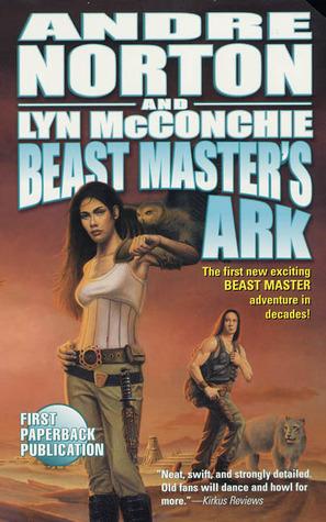 Beast Master's Ark (Beast Master #3) - Andre Norton, Lyn McConchie