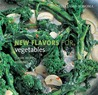Williams-Sonoma New Flavors for Vegetables: Classic Recipes Redefined